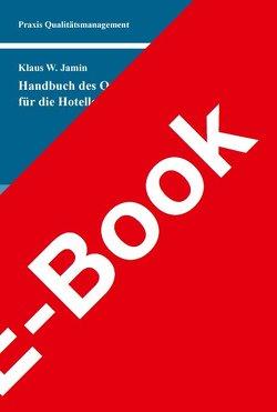 Handbuch des Qualitätsmanagements für die Hotellerie von Jamin,  Klaus W.