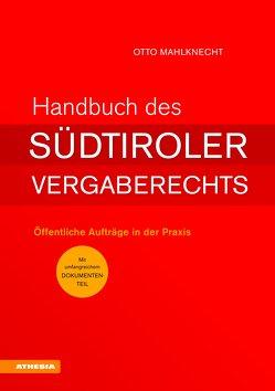 Handbuch des Südtiroler Vergaberechts von Mahlknecht,  Otto
