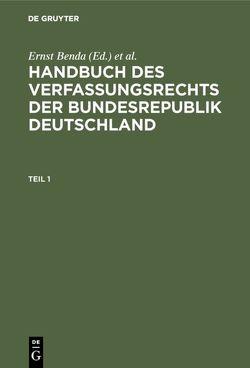 Handbuch des Verfassungsrechts der Bundesrepublik Deutschland von Benda,  Ernst, Hesse,  Konrad, Mailhofer,  Werner, Vogel,  Hans-Jochen