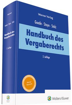 Handbuch des Vergaberechts von Goede,  Matthias, Stolz,  Bernhard, Stoye,  Jörg