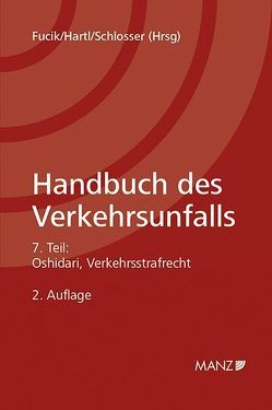 Handbuch des Verkehrsunfalls / Teil 7 Verkehrsstrafrecht von Fucik,  Robert, Hartl,  Franz, Schlosser,  Horst