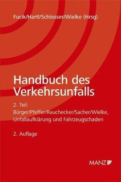 Handbuch des Verkehrsunfalls / Teil 2 – Unfallaufklärung und Fahrzeugschaden von Fucik,  Robert, Hartl,  Franz, Schlosser,  Horst, Wielke,  Bernhard