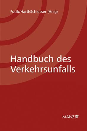 Handbuch des Verkehrsunfalls Teile 1 – 7 von Fucik,  Robert, Hartl,  Franz, Schlosser,  Horst