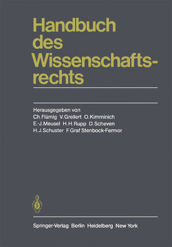 Handbuch des Wissenschaftsrechts von Flämig,  C., Grellert,  V., Kimminich,  O, Meusel,  E.-J., Rupp,  H.-H., Scheven,  D., Schuster,  H.J., Stenbock-Fermor,  F.