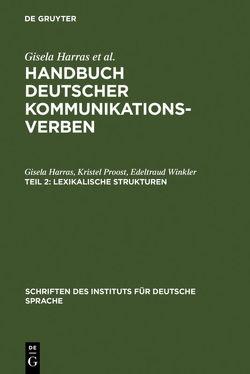 Handbuch deutscher Kommunikationsverben / Lexikalische Strukturen von Harras,  Gisela, Proost,  Kristel, Winkler,  Edeltraud