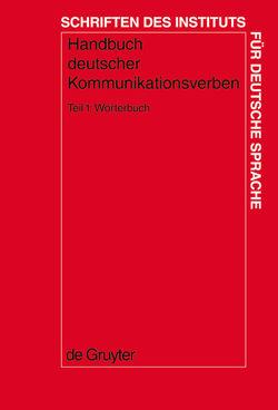Handbuch deutscher Kommunikationsverben / Wörterbuch von Erb,  Sabine, Harras,  Gisela, Proost,  Kristel, Winkler,  Edeltraud