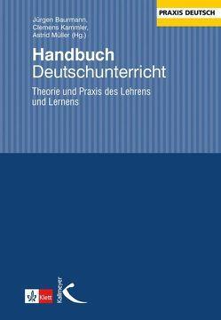 Handbuch Deutschunterricht von Baurmann,  Jürgen, Kammler,  Clemens, Müller,  Astrid