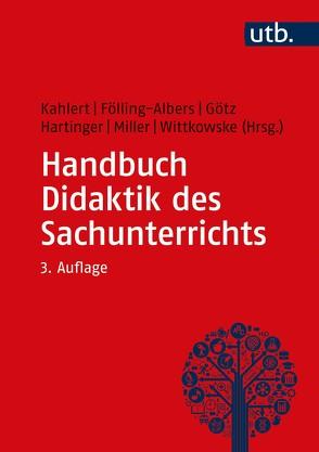 Handbuch Didaktik des Sachunterrichts von Fölling-Albers,  Maria, Götz,  Margarete, Hartinger,  Andreas, Kahlert,  Joachim, Miller,  Susanne, Wittkowske,  Steffen