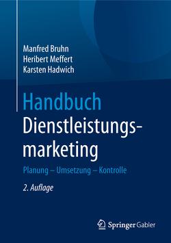 Handbuch Dienstleistungsmarketing von Bruhn,  Manfred, Hadwich,  Karsten, Meffert,  Heribert