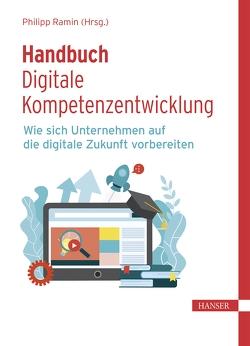 Handbuch Digitale Kompetenzentwicklung von Ramin,  Philipp