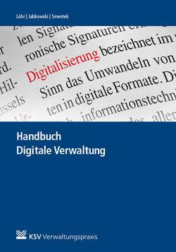 Handbuch Digitale Verwaltung von Jabkowski,  Roland, Lühr,  Hans-Henning, Smentek,  Sabine