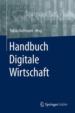 Handbuch Digitale Wirtschaft von Kollmann,  Tobias