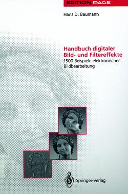 Handbuch digitaler Bild- und Filtereffekte von Baumann,  Hans D.