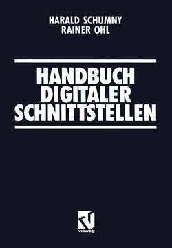 Handbuch Digitaler Schnittstellen von Ohl,  Rainer, Schumny,  Harald