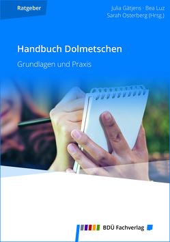 Handbuch Dolmetschen von Gätjens,  Julia, Luz,  Bea, Osterberg,  Sarah