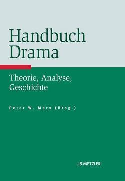 Handbuch Drama von Marx,  Peter