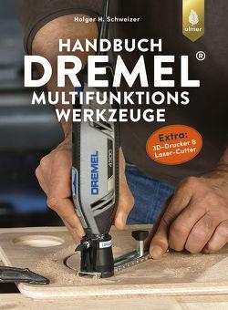 Handbuch Dremel-Multifunktionswerkzeuge von Schweizer,  Holger H.