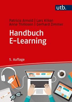 Handbuch E-Learning von Thillosen,  Anne, Zimmer,  Gerhard M.