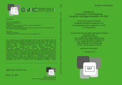 Handbuch: Einführung in ein Integriertes Qualitäts- Managementsystem mit GRC von Fruth,  Klaus, Scherer,  Josef
