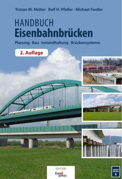 Handbuch Eisenbahnbrücken von Fiedler,  Michael, Mölter,  Tristan, Pfeifer,  Rolf H.