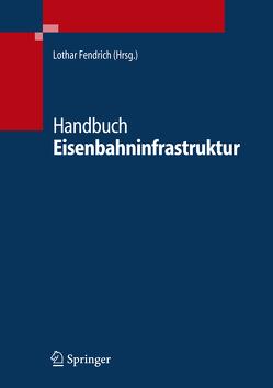 Handbuch Eisenbahninfrastruktur von Fendrich,  Lothar
