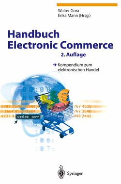 Handbuch Electronic Commerce von Gora,  Walter, Mann,  Erika