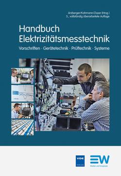 Handbuch Elektrizitätsmesstechnik von Arzberger,  Michael, Kahmann,  Martin, Zayer,  Peter