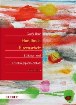 Handbuch Elternarbeit von Roth,  Xenia