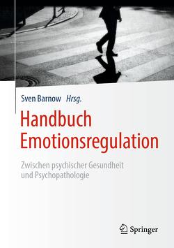 Handbuch Emotionsregulation von Barnow,  Sven