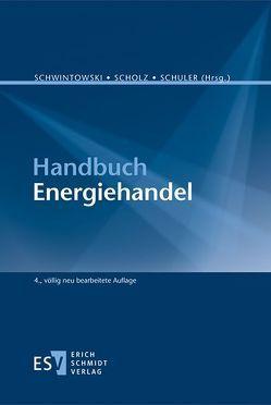 Handbuch Energiehandel von Berlinghof,  Britta, Fried,  Jörg, Härle,  Philipp A., Hufendiek,  Kai, Pilgram,  Thomas, Scholz,  Frank, Schuler,  Andreas, Schwintowski,  Hans-Peter, Specht,  Henrik