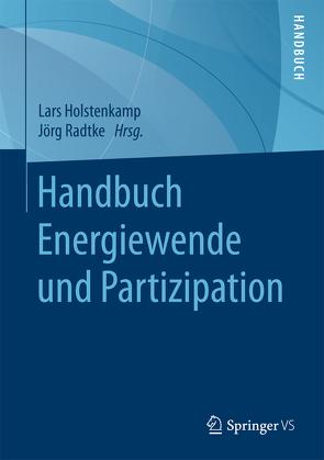 Handbuch Energiewende und Partizipation von Holstenkamp,  Lars, Radtke,  Jörg