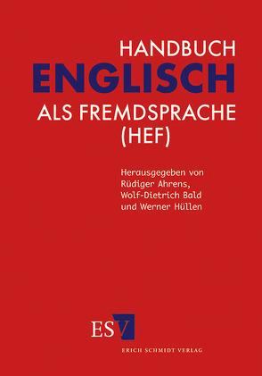 Handbuch Englisch als Fremdsprache (HEF) von Ahrens,  Rüdiger, Bald,  Wolf-Dietrich, Hüllen,  Werner
