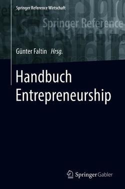 Handbuch Entrepreneurship von Faltin,  Günter