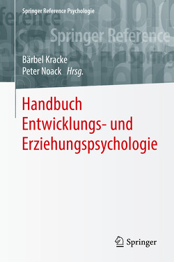 Handbuch Entwicklungs- und Erziehungspsychologie von Kracke,  Bärbel, Noack,  Peter