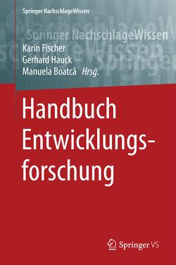 Handbuch Entwicklungsforschung von Boatcă,  Manuela, Fischer,  Karin, Hauck,  Gerhard