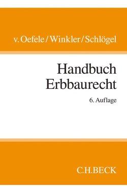 Handbuch Erbbaurecht von Schlögel,  Jürgen, Winkler,  Karl