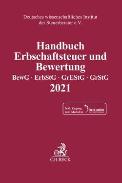 Handbuch Erbschaftsteuer und Bewertung 2021 von Deutsches wissenschaftliches Institut der Steuerberater e.V.