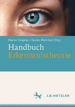Handbuch Erkenntnistheorie von Grajner,  Martin, Melchior,  Guido