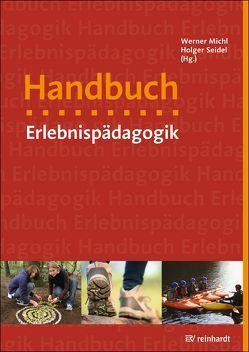 Handbuch Erlebnispädagogik von Michl,  Werner, Seidel,  Holger