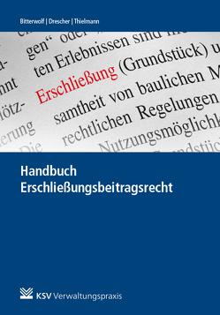 Handbuch Erschließungsbeitragsrecht von Becker,  Ulrich, Bitterwolf,  Ralf, Büchel,  Andreas-Christian, Drescher,  Claudia, Simon,  Matthias, Thielmann,  Gerd
