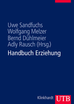 Handbuch Erziehung von Dühlmeier,  Bernd, Melzer,  Wolfgang, Rausch,  Adly, Sandfuchs,  Uwe