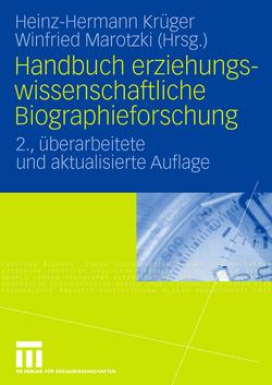 Handbuch erziehungswissenschaftliche Biographieforschung von Krüger,  Heinz Hermann, Marotzki,  Winfried