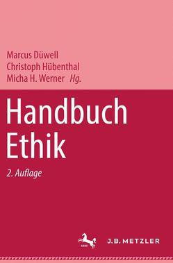 Handbuch Ethik von Düwell,  Marcus, Hübenthal,  Christoph, Werner,  Micha H.