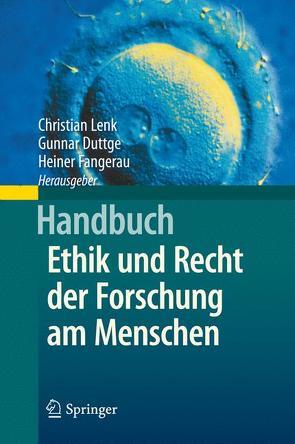 Handbuch Ethik und Recht der Forschung am Menschen von Duttge,  Gunnar, Fangerau,  Heiner, Lenk,  Christian