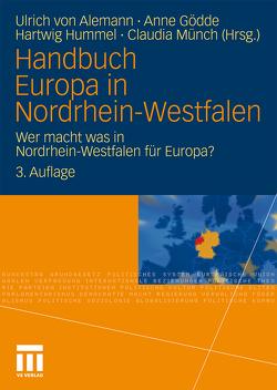 Handbuch Europa in Nordrhein-Westfalen von Alemann,  Ulrich, Gödde,  Anne, Hummel,  Hartwig, Münch,  Claudia