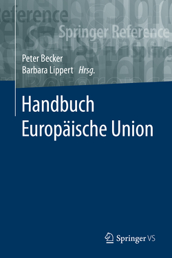 Handbuch Europäische Union von Becker,  Peter, Lippert,  Barbara