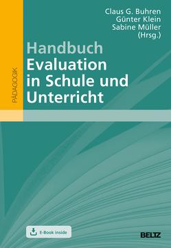 Handbuch Evaluation in Schule und Unterricht von Buhren,  Claus G., Klein,  Günter, Müller,  Sabine