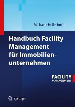 Handbuch Facility Management für Immobilienunternehmen von Hellerforth,  Michaela