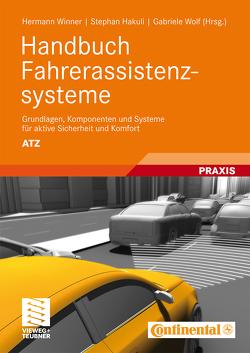Handbuch Fahrerassistenzsysteme von Hakuli,  Stephan, Winner,  Hermann, Wolf,  Gabriele