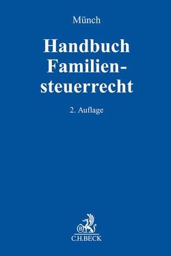 Handbuch Familiensteuerrecht von Münch,  Christof